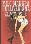 GULLIVERIANA & ZLATÝ OSEL - Milo Manara